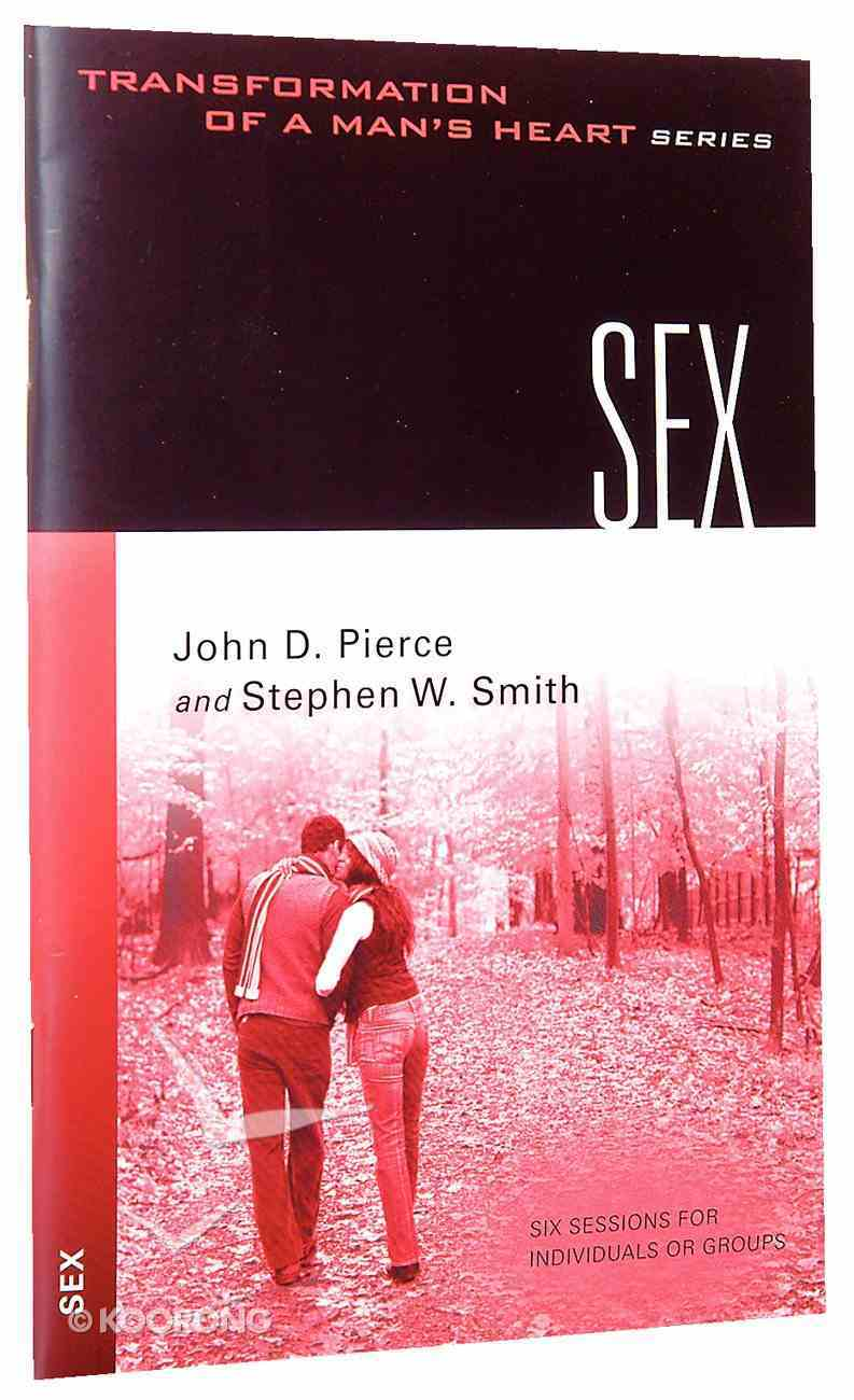 Sex (Transformation Of A Man's Heart Series) Paperback