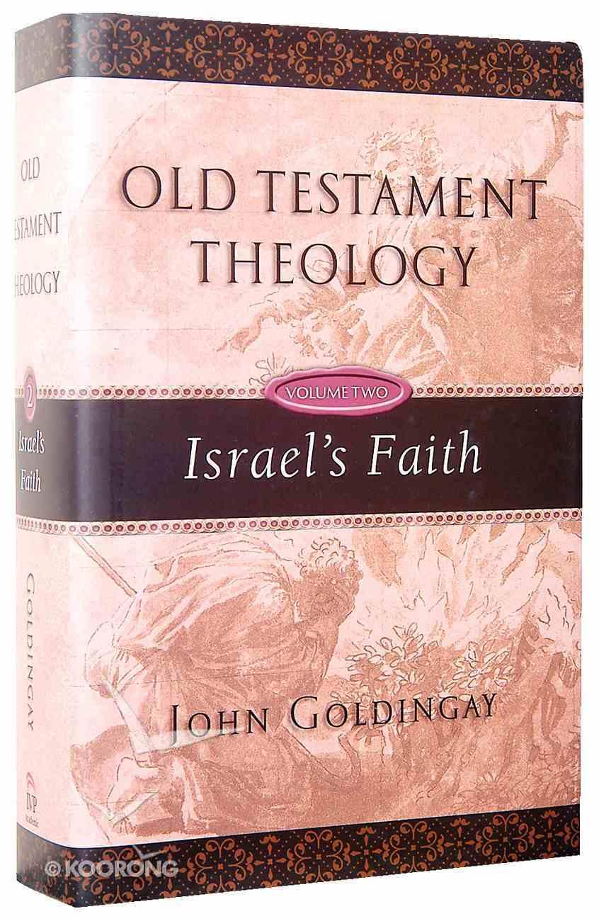 Israel's Faith (#02 in Old Testament Theology Series) Hardback