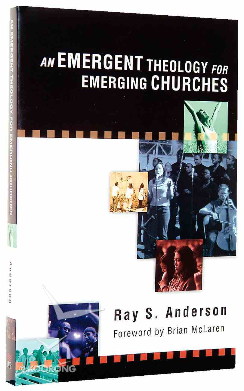 An Emergent Theology For Emerging Churches Paperback
