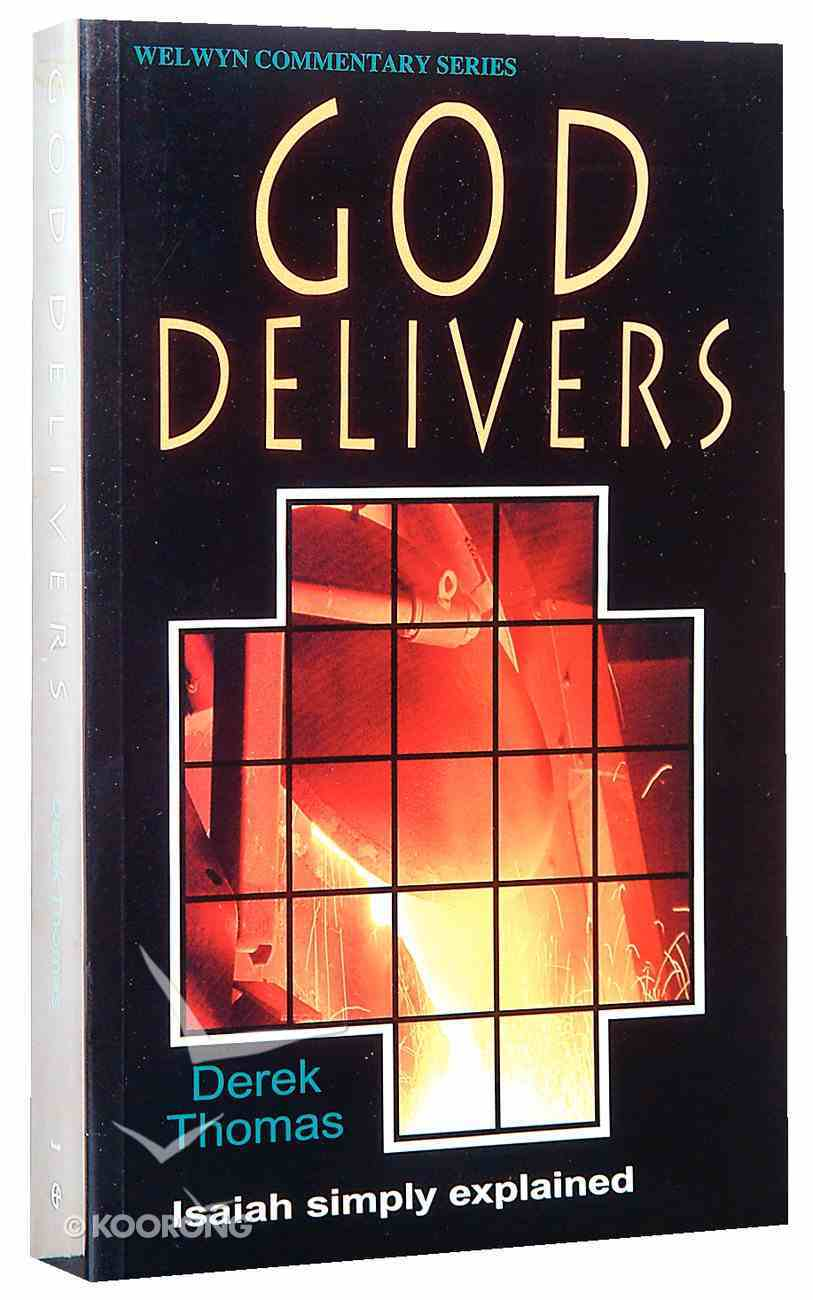 God Delivers (Isaiah) (Welwyn Commentary Series) Paperback