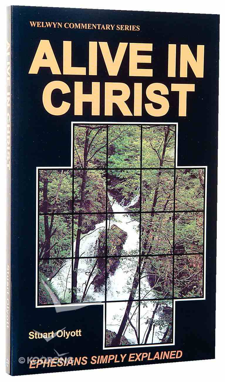 Alive in Christ (Ephesians) (Welwyn Commentary Series) Paperback