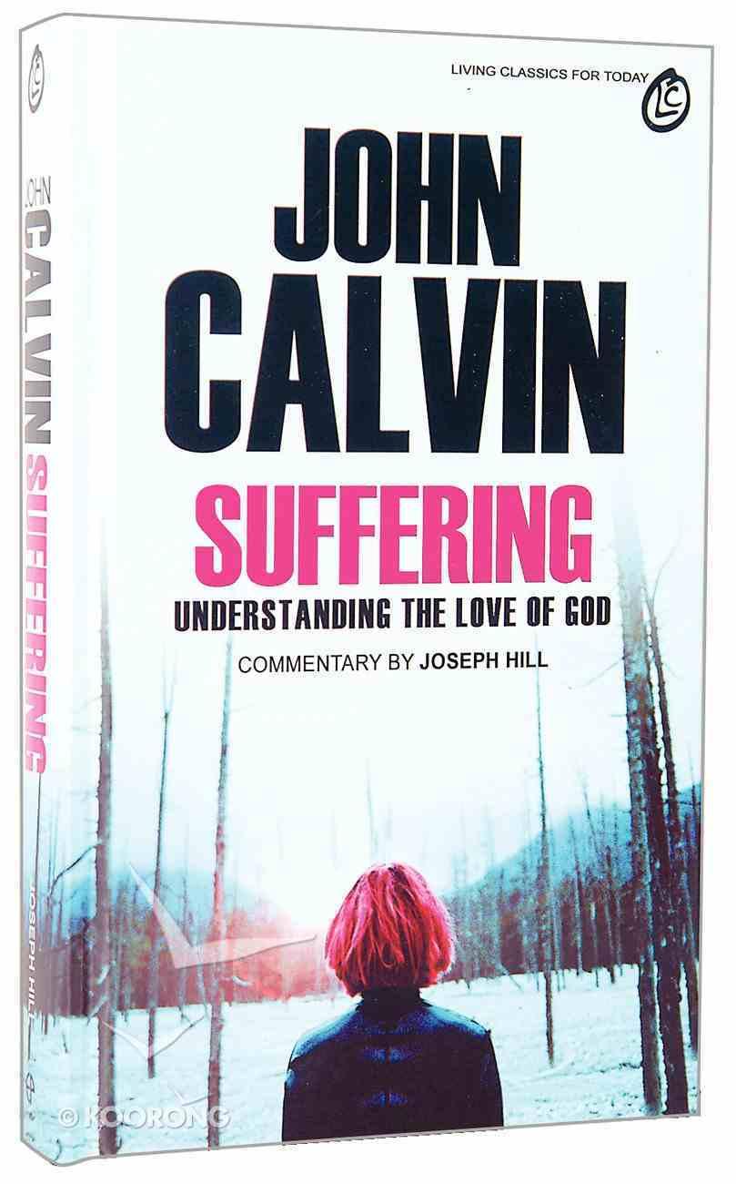 Suffering: Understanding the Love of God Hardback