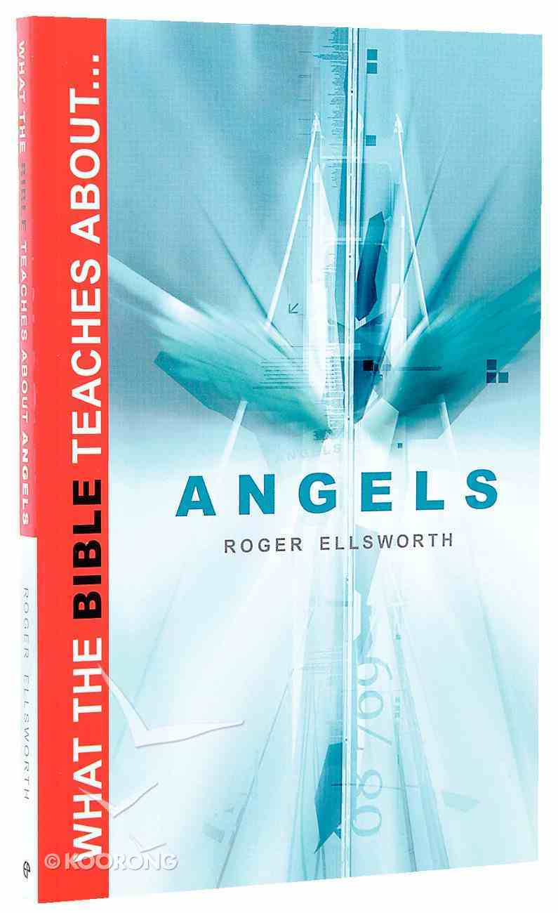 What the Bible Teaches About Angels Paperback