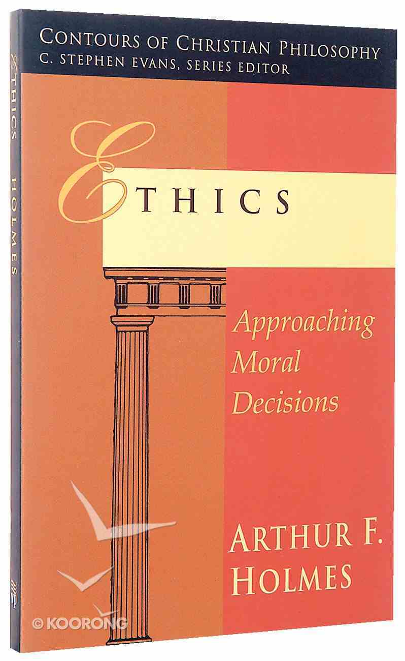 Ethics (Contours Of Christian Philosophy Series) Paperback