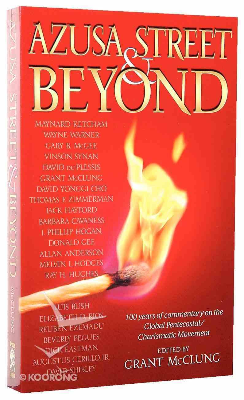 Azusa Street & Beyond Paperback