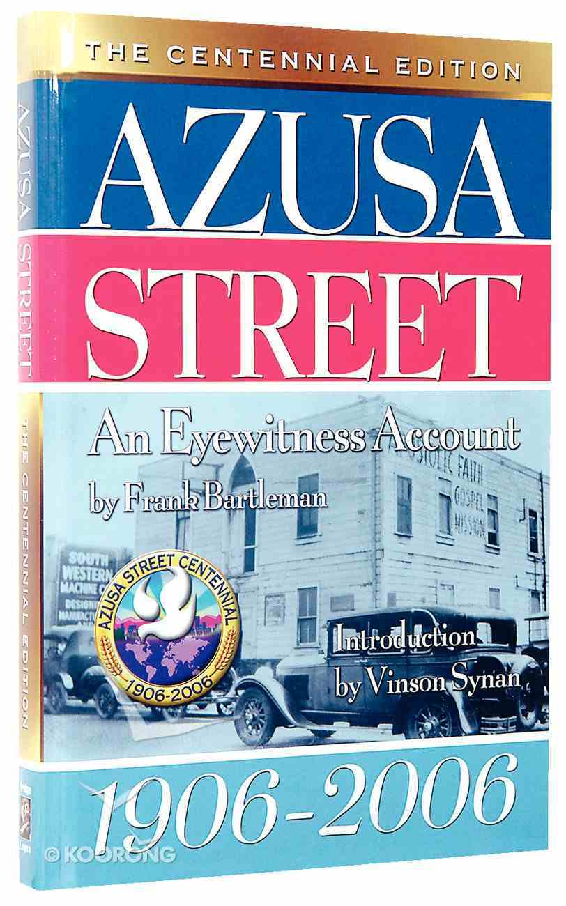 Azusa Street (The Centennial Edition) Hardback