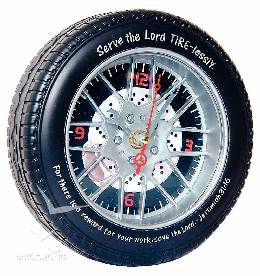 Tire Clock: Serve the Lord Tire-Lessly Plaque