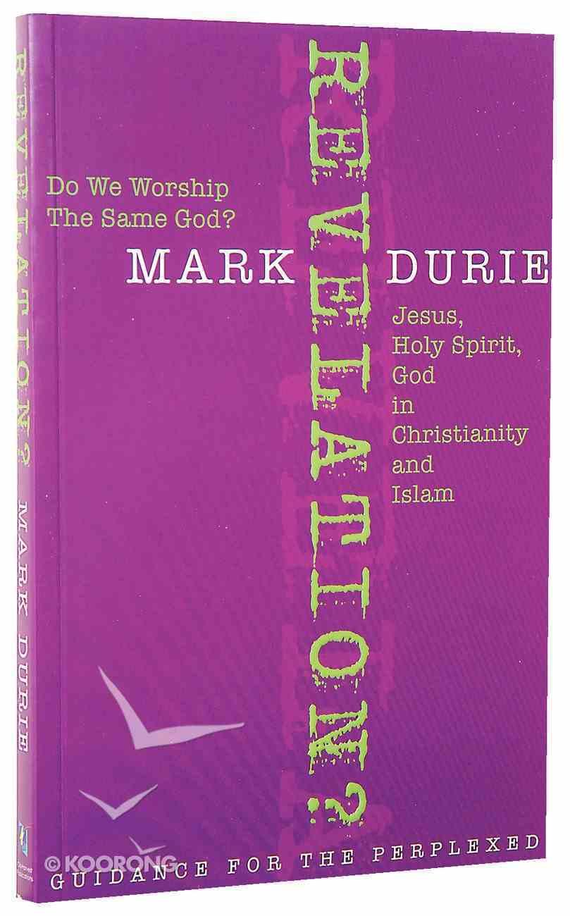 Revelation? Do We Worship the Same God? Paperback