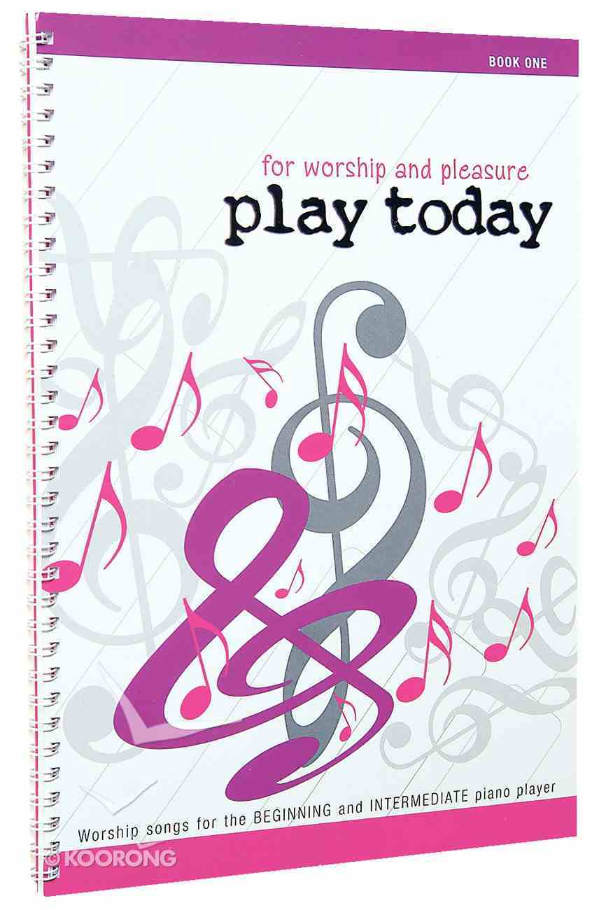 Play Today Book 1 Spiral