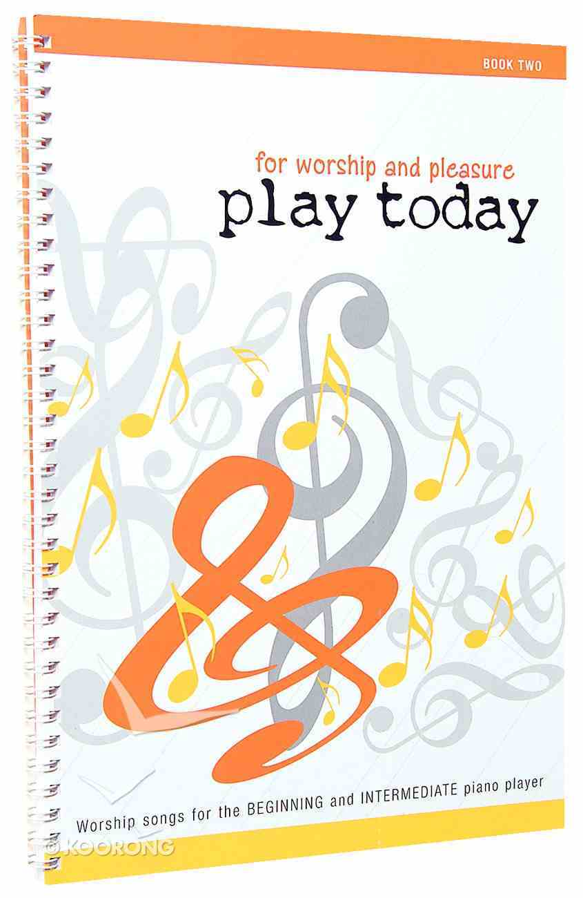 Play Today Book 2 Spiral