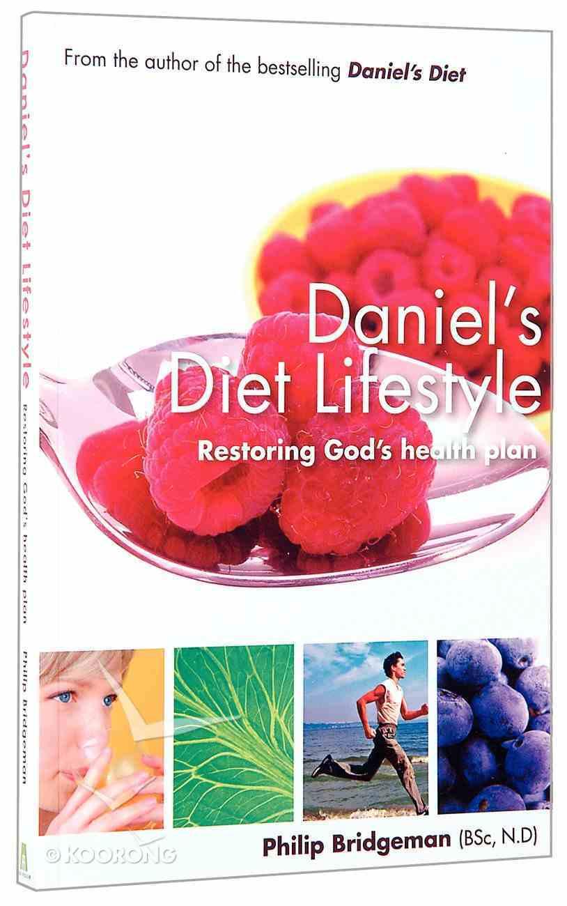 The Daniel's Diet Lifestyle: Restoring God's Health Plan Paperback