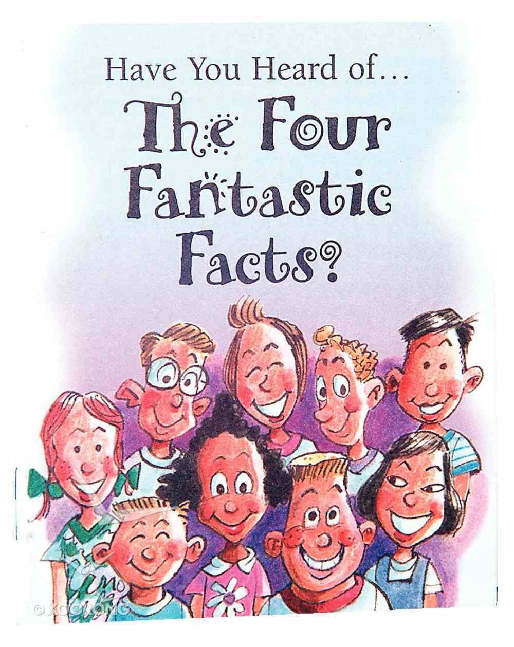 Have You Heard of the Four Fantastic Facts? (25 Pack) Booklet