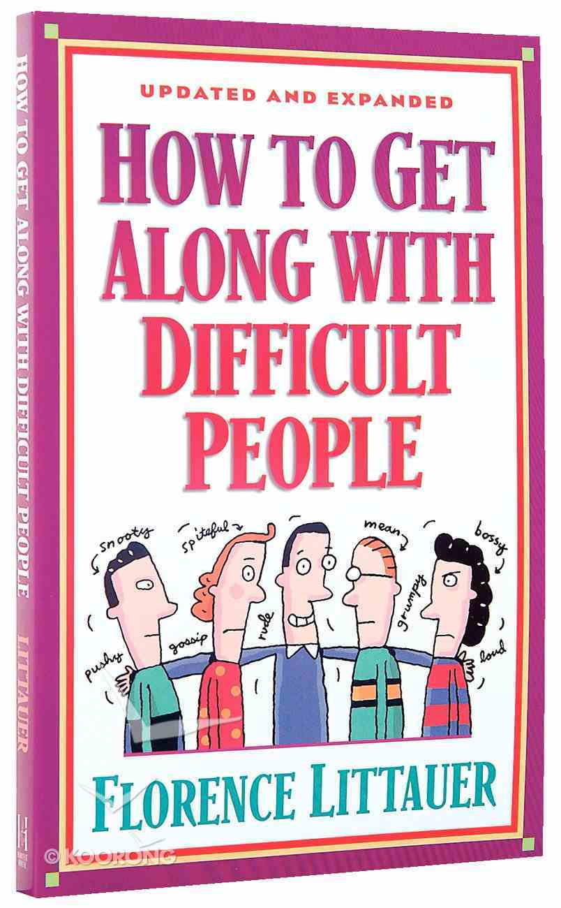How to Get Along With Difficult People (1999) Paperback