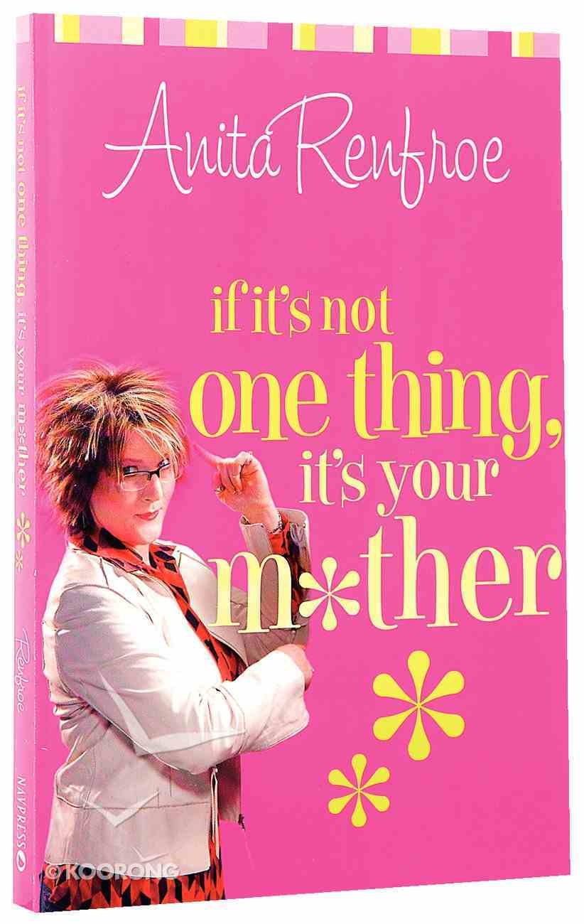 If It's Not One Thing, It's Your Mother Paperback