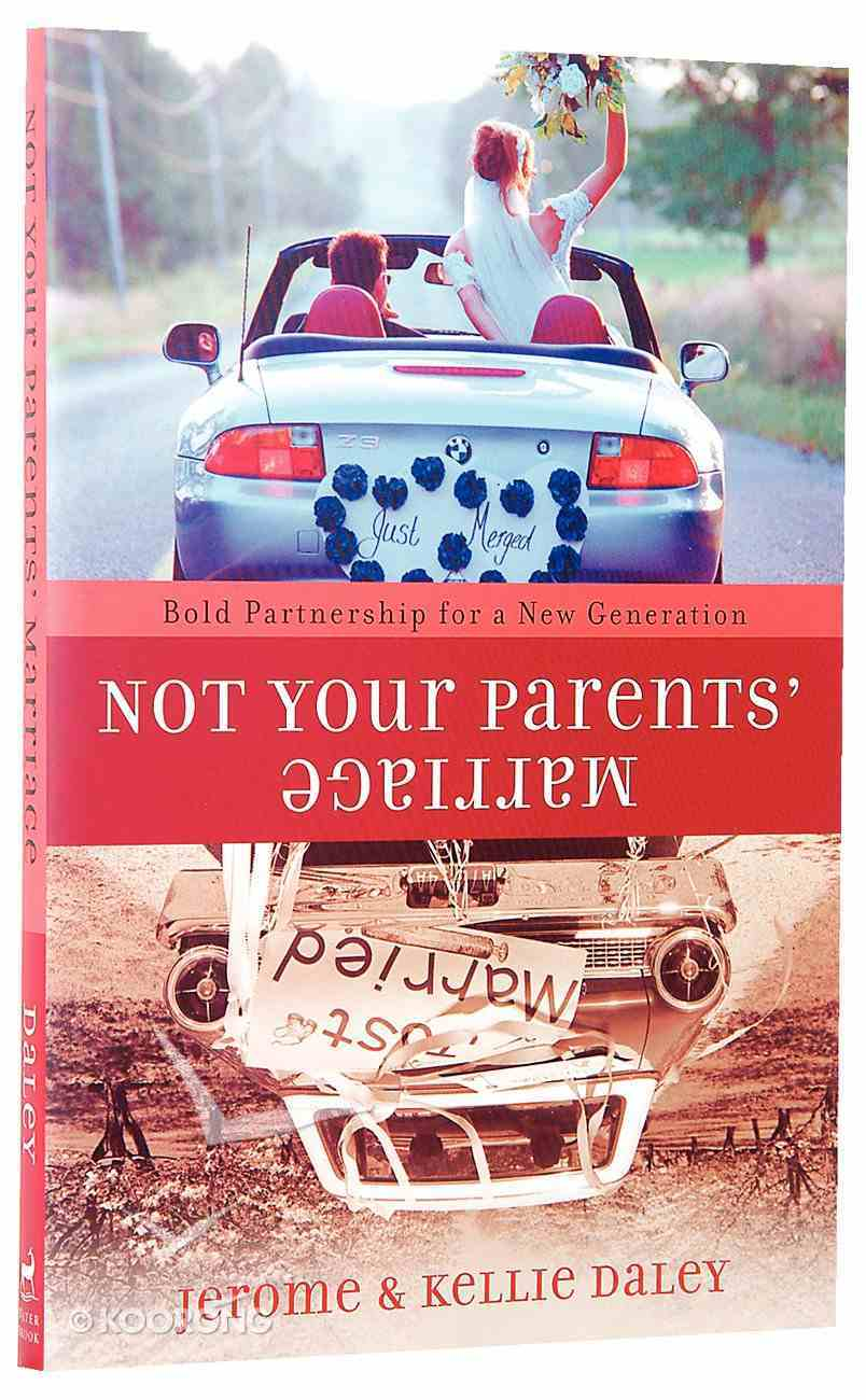 Not Your Parents' Marriage Paperback