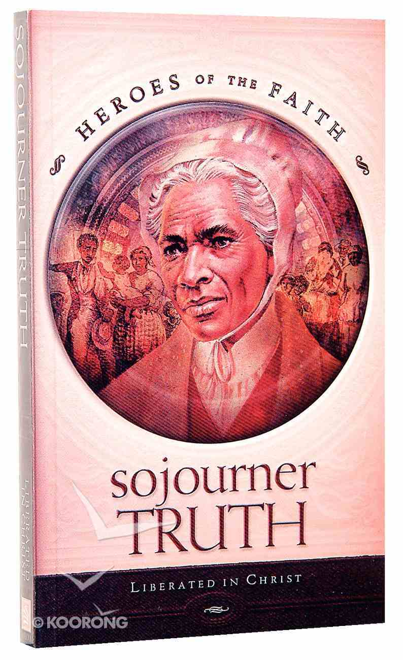 Sojourner Truth (Heroes Of The Faith Series) Paperback