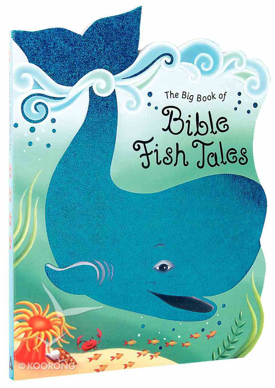 The Big Book of Bible Fish Tales Board Book