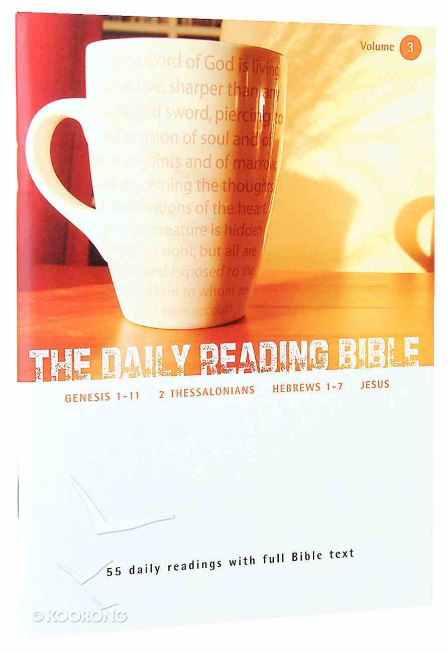 Genesis 1-11, 2 Thessalonians, Hebrews 1-7 Jesus the Coming One (#03 in Daily Reading Bible Series) Paperback