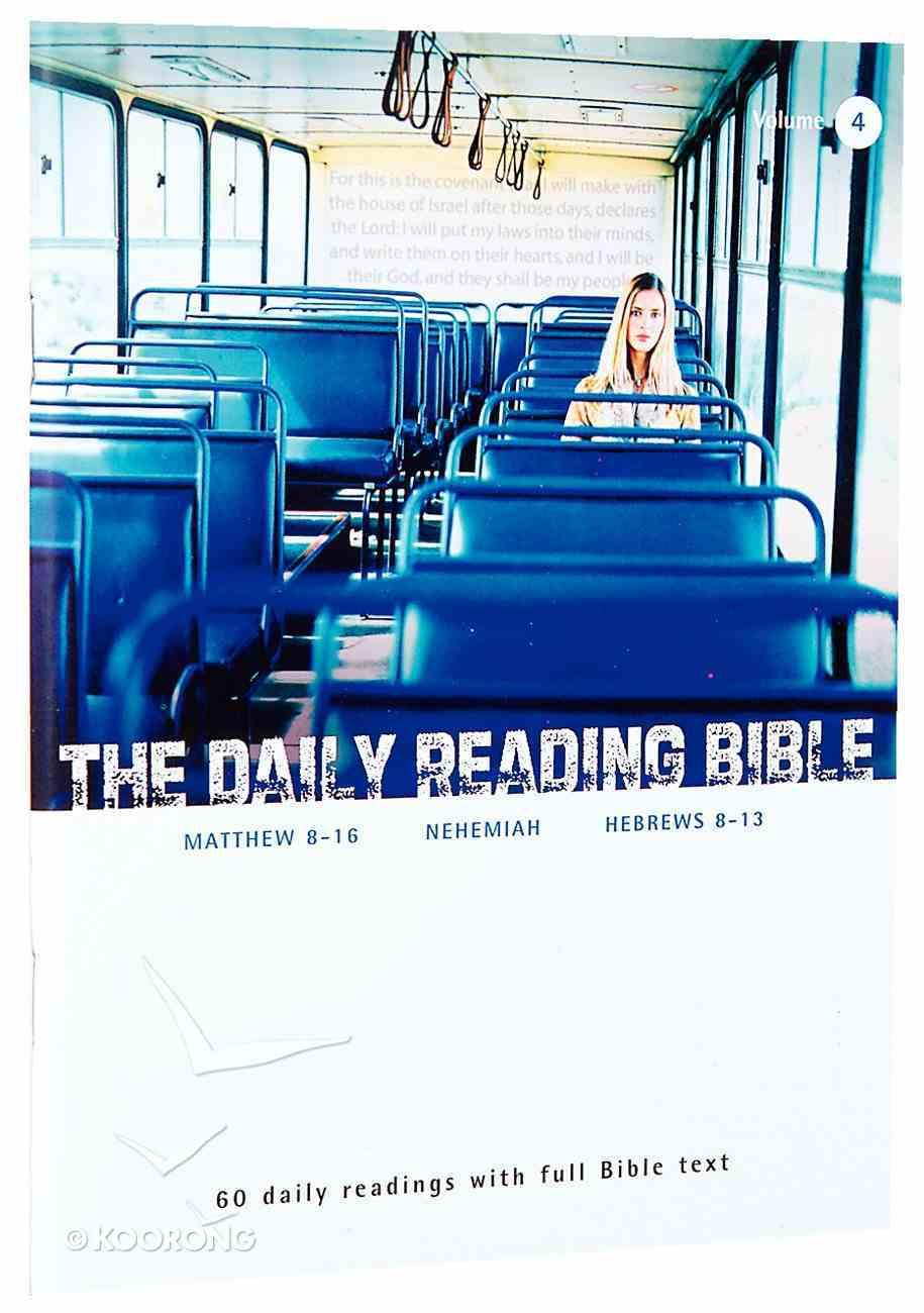 Matthew 8-16, Nehemiah, and Hebrews 8-13 (#04 in Daily Reading Bible Series) Paperback