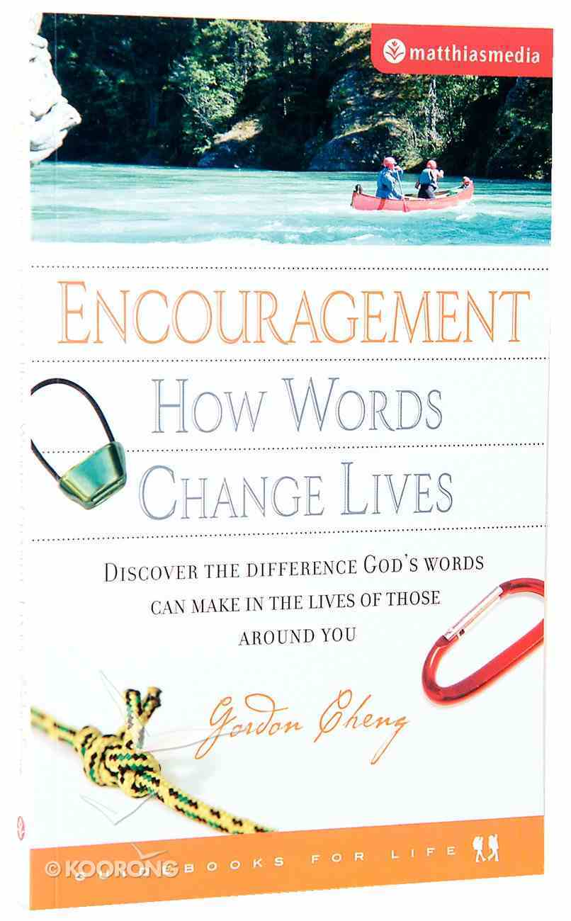 Encouragement - How Words Change Lives (Guidebooks For Life Series) Paperback