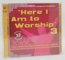 Album Image for Here I Am to Worship #3 (Dbl Cd) - DISC 1