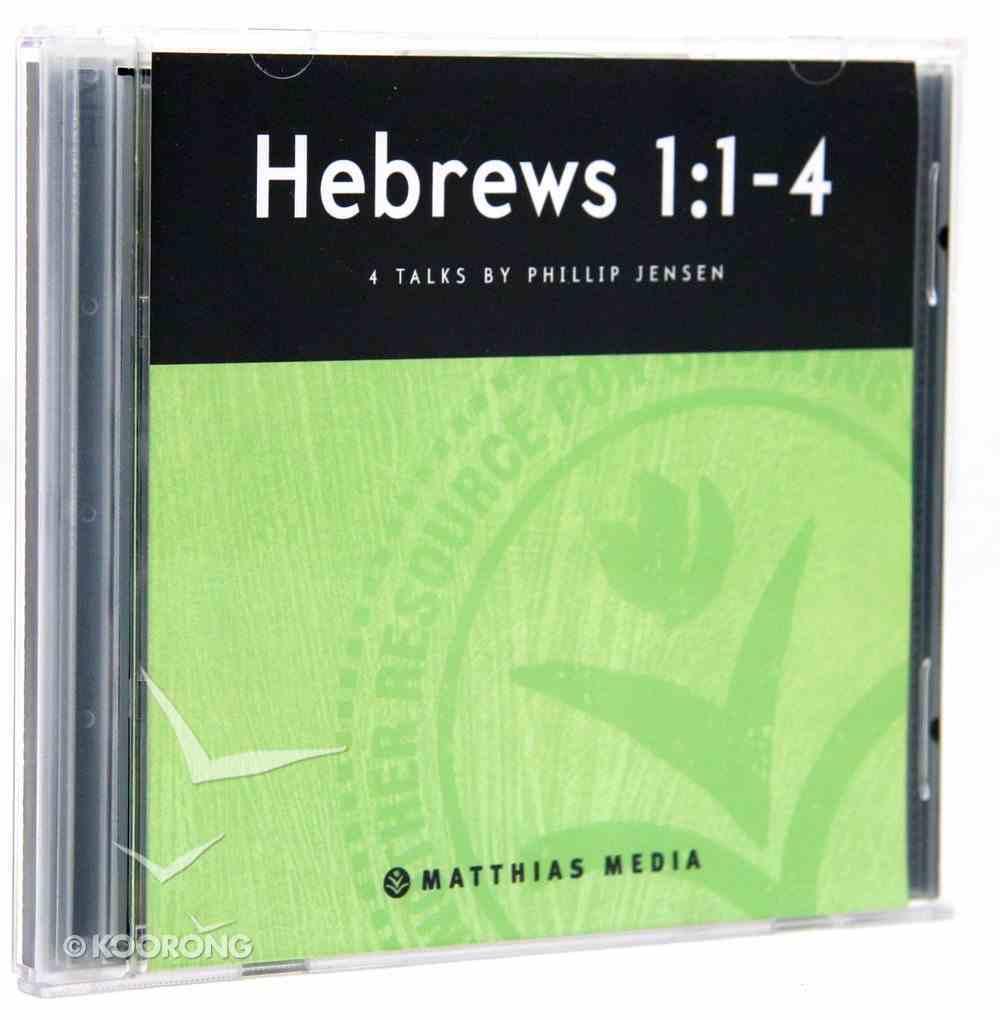 Hebrews 1: 1-4 CD