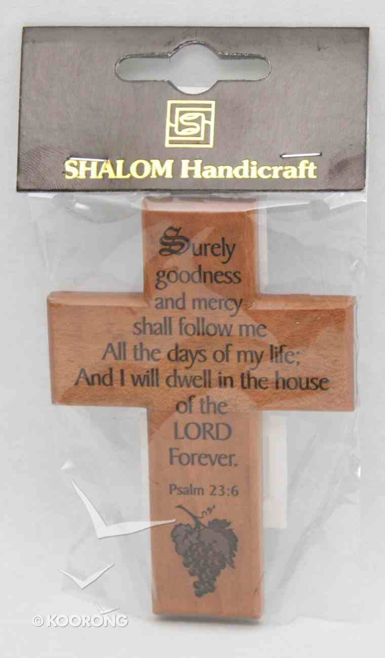 Small Wood Cross: Surely Goodness and Mercy Will Follow Me Plaque