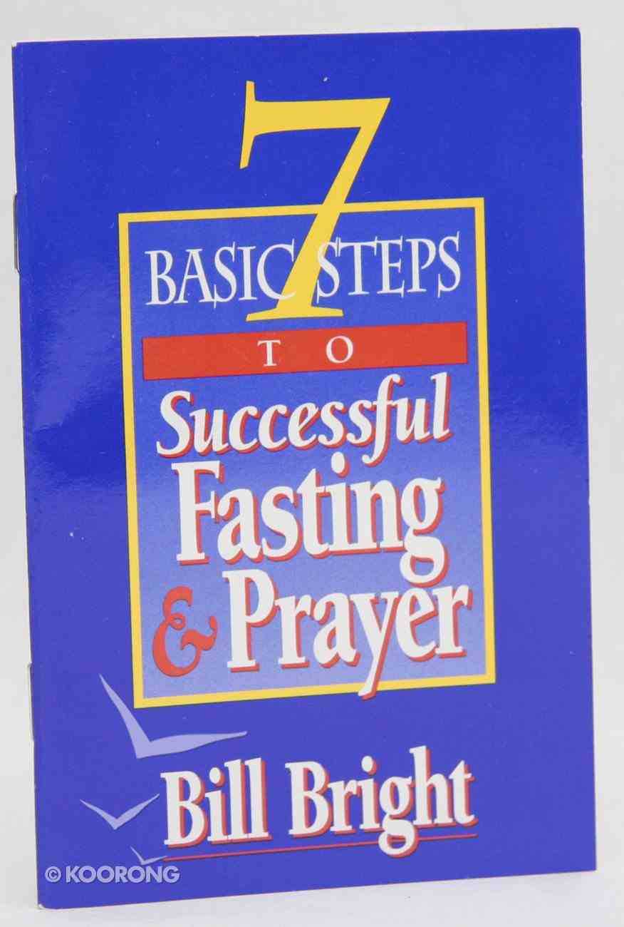 7 Basic Steps to Successful Fasting & Prayer Booklet