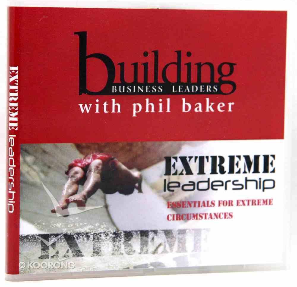 Extreme Leadership (1 CD) (Building Business Leaders Series) CD