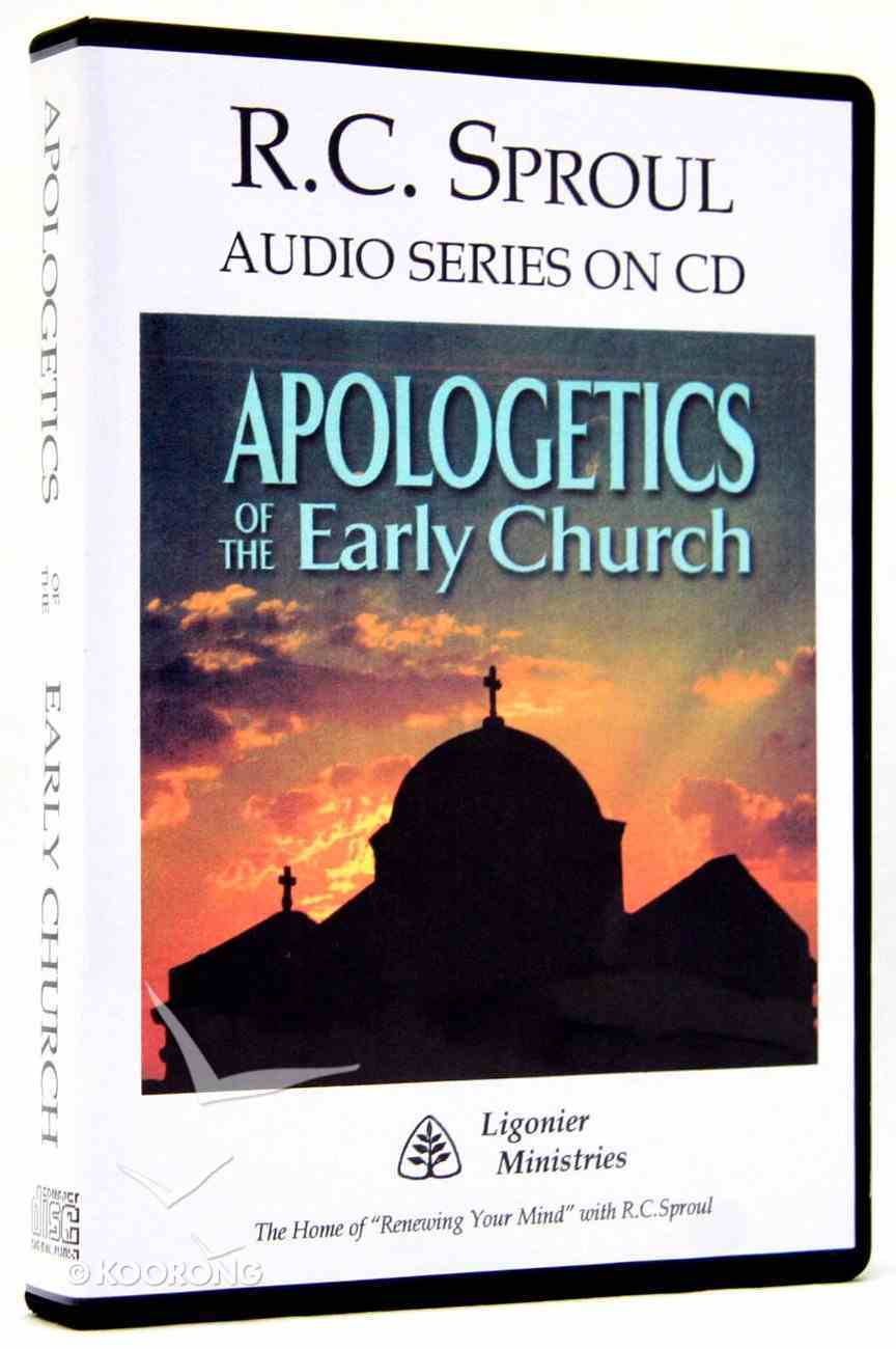Apologetics of the Early Church (R C Sproul Audio Series) CD