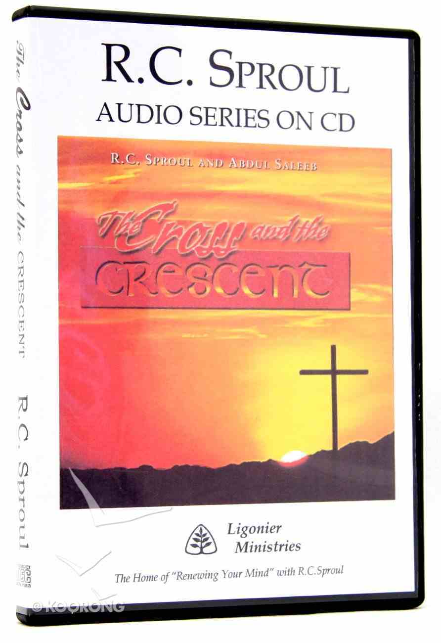 The Cross and the Crescent (R C Sproul Audio Series) CD