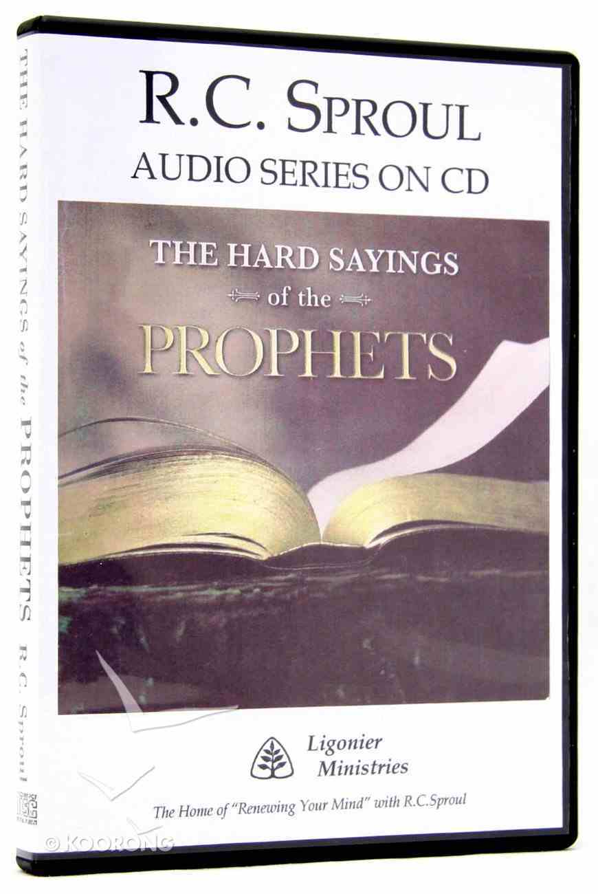 The Hard Sayings of the Prophets (R C Sproul Audio Series) CD