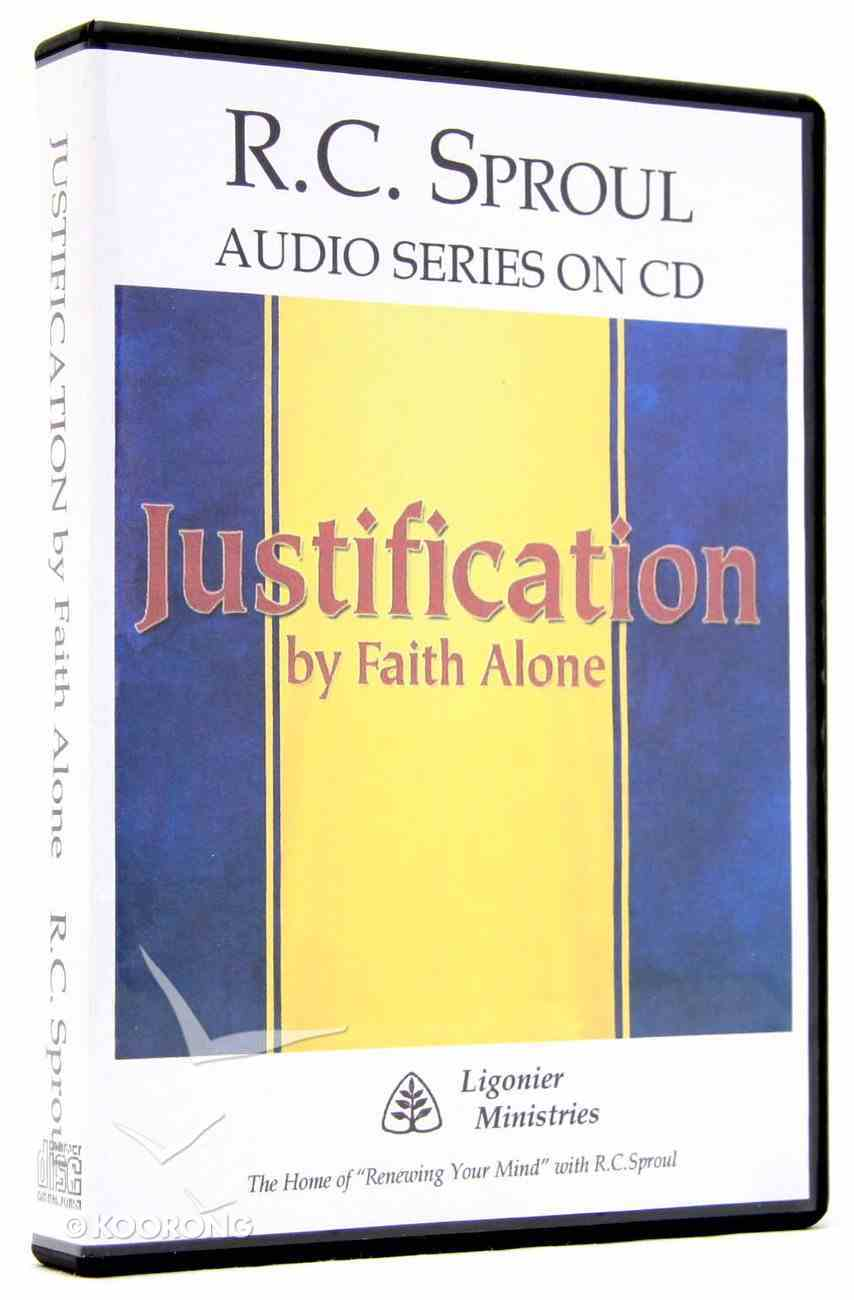 Justification By Faith Alone (R C Sproul Audio Series) CD