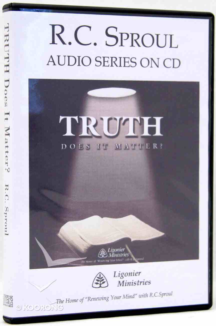 Truth, Does It Matter? (R C Sproul Audio Series) CD