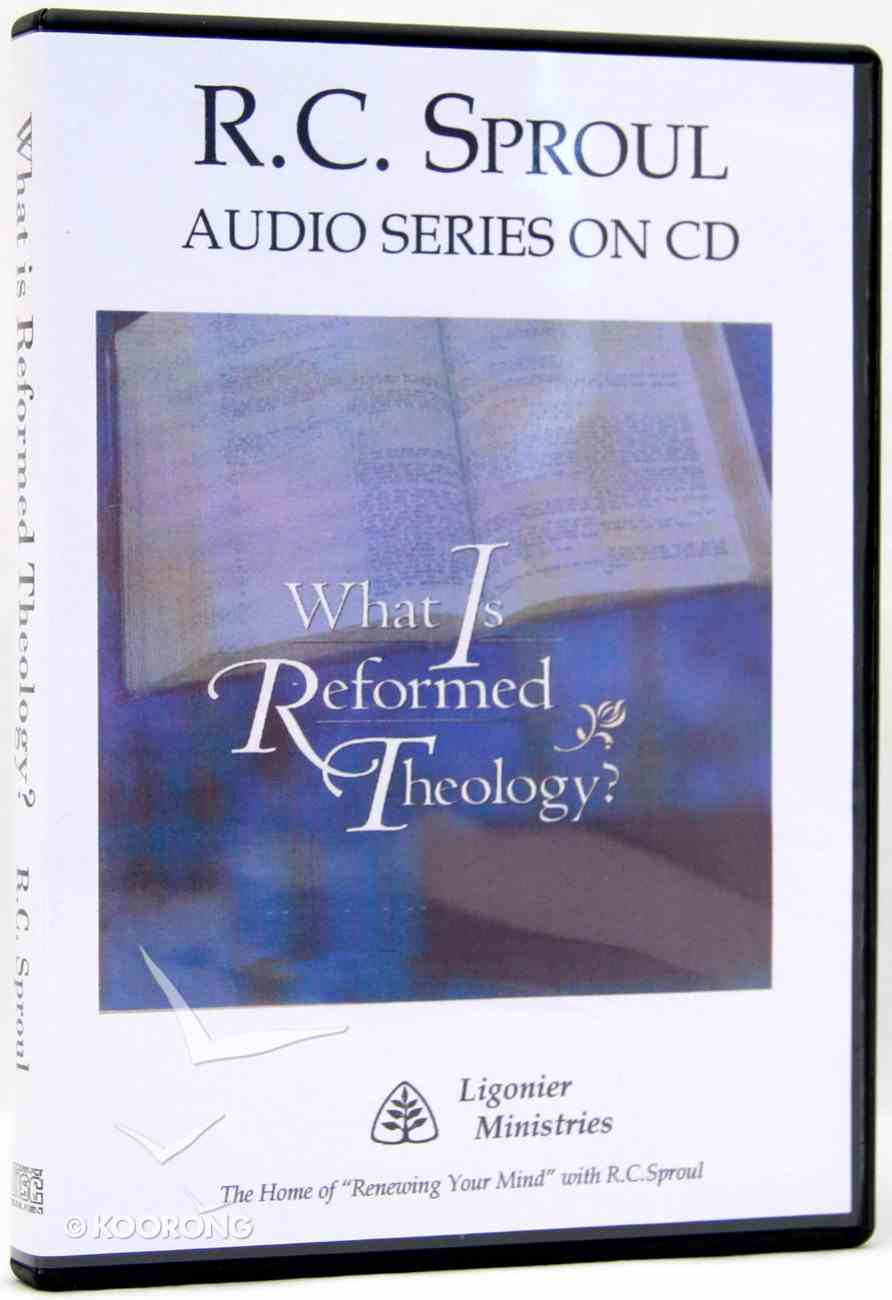 What is Reformed Theology? (R C Sproul Audio Series) CD