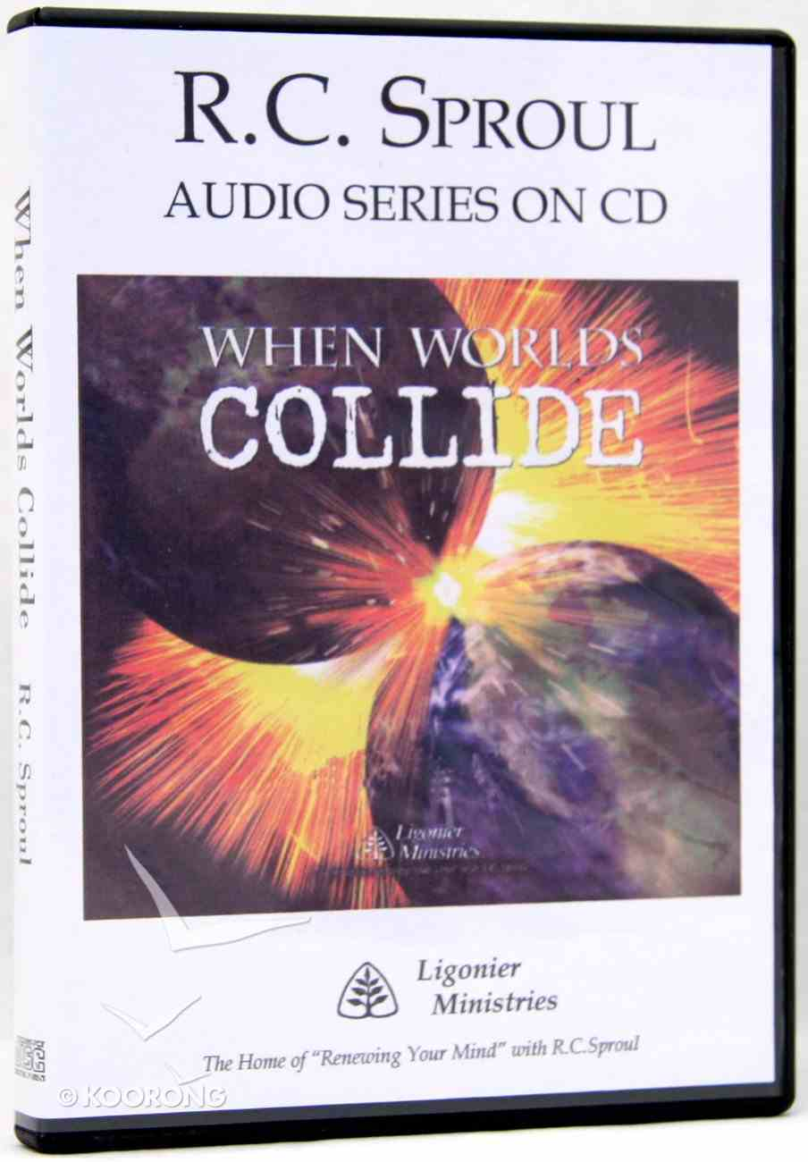 When Worlds Collide (R C Sproul Audio Series) CD