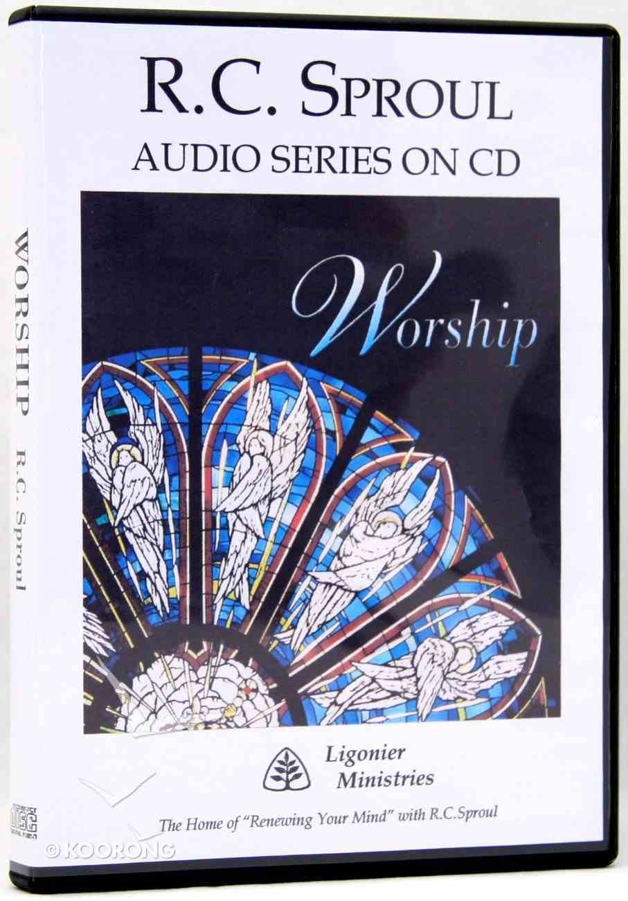 Worship in Spirit and in Truth (R C Sproul Audio Series) CD