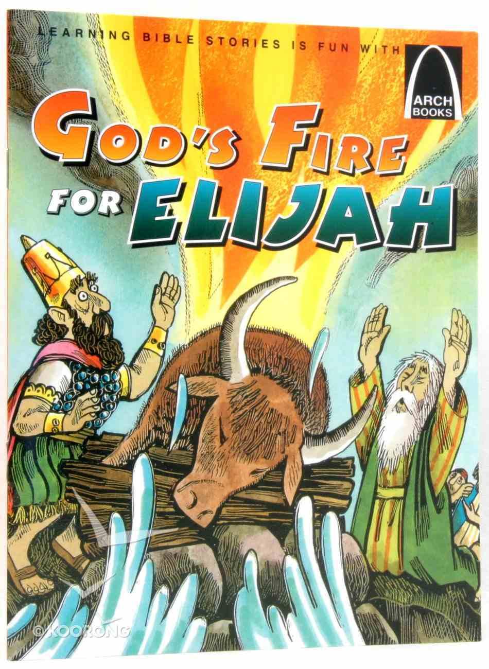God's Fire For Elijah (Arch Books Series) Paperback
