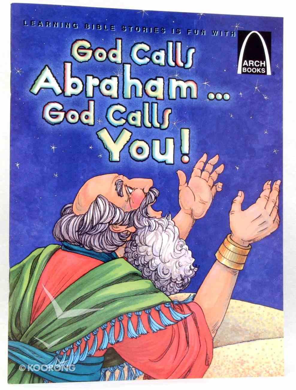 God Calls Abraham...God Calls You! (Arch Books Series) Paperback