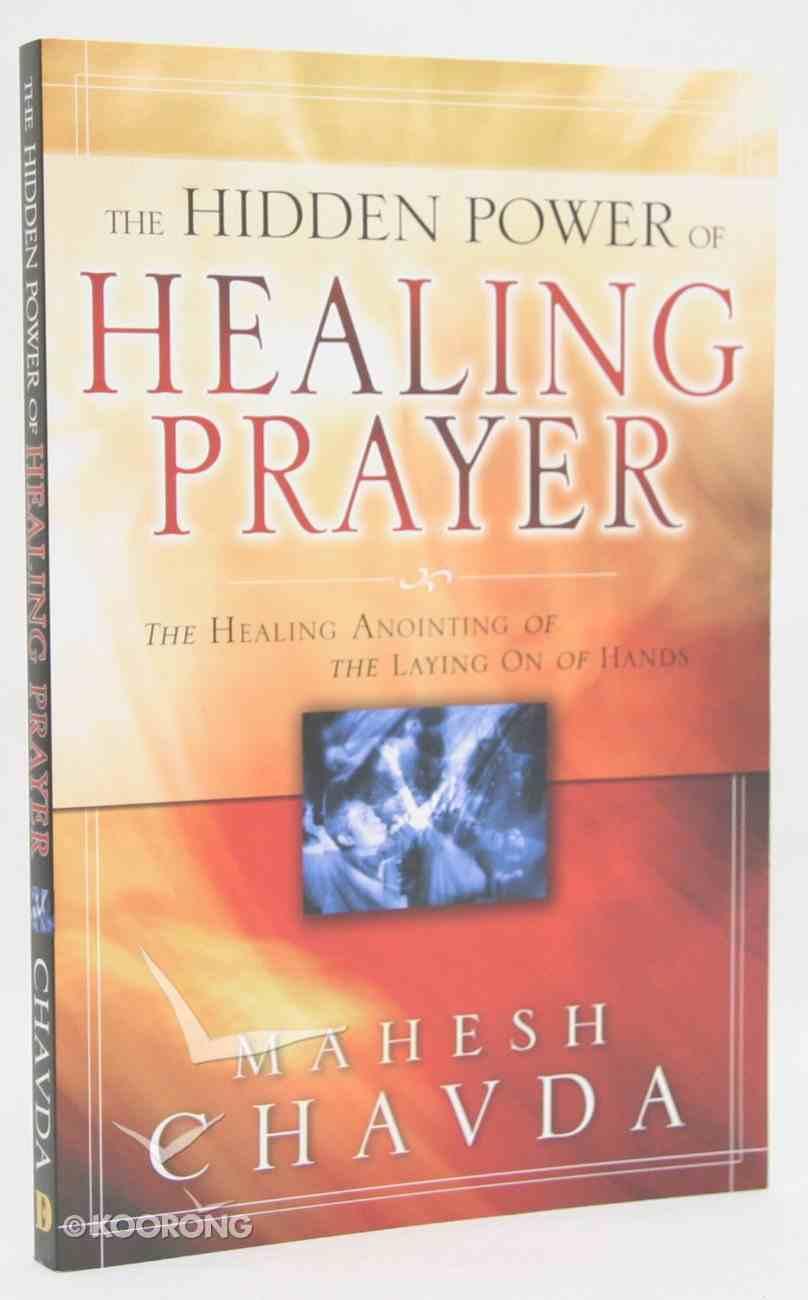 The Hidden Power of Healing Prayer Paperback