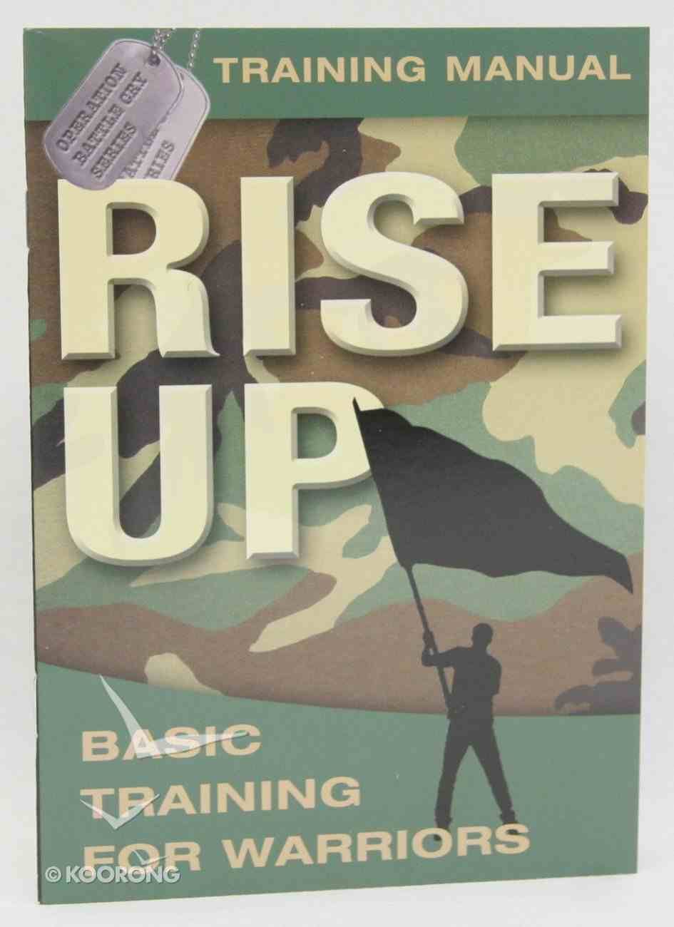 Rise Up Training Manual (Student Guide) (Operation Battle Cry Series) Paperback