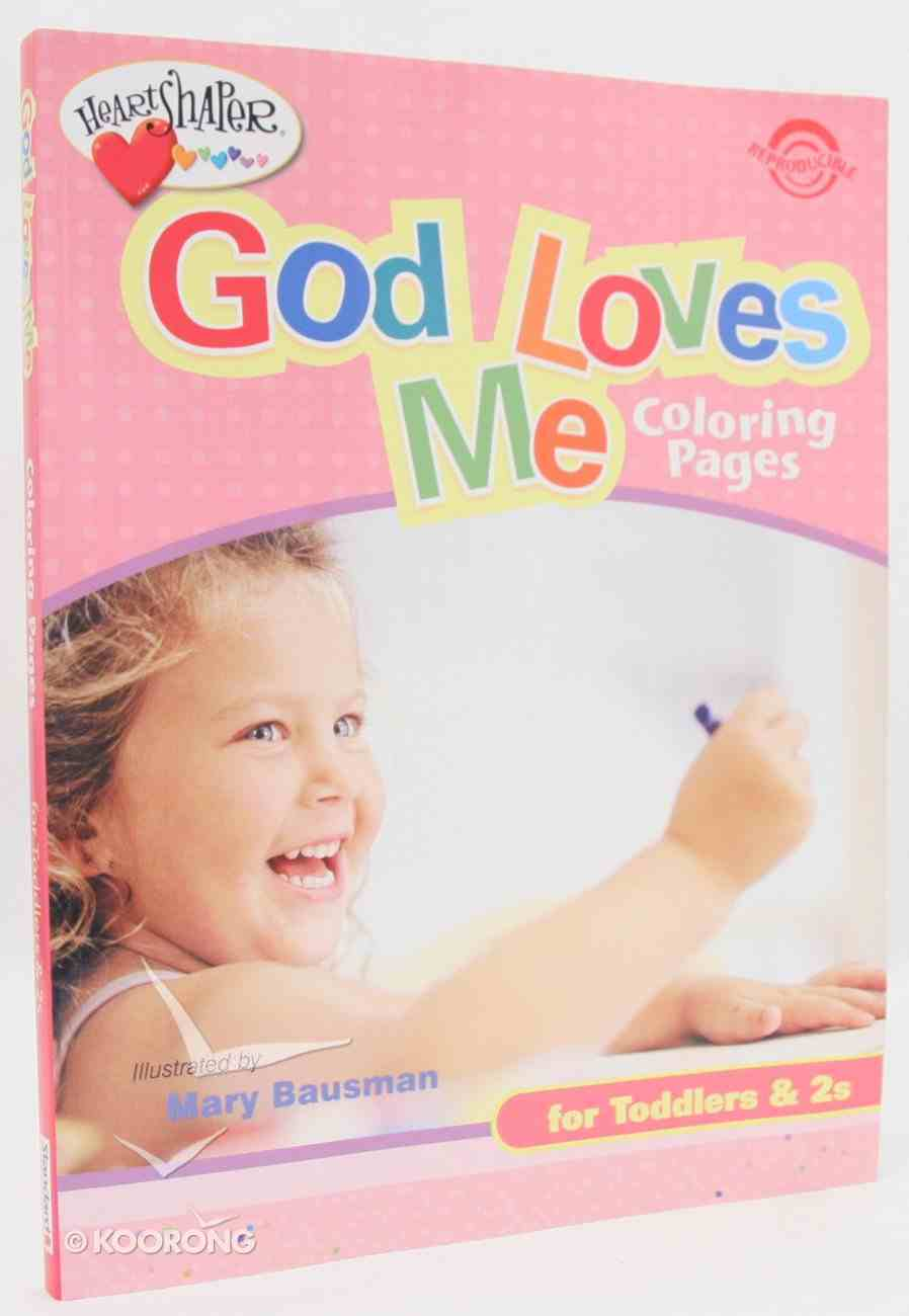 God Loves Me Coloring Pages (Heartshaper Series) Paperback
