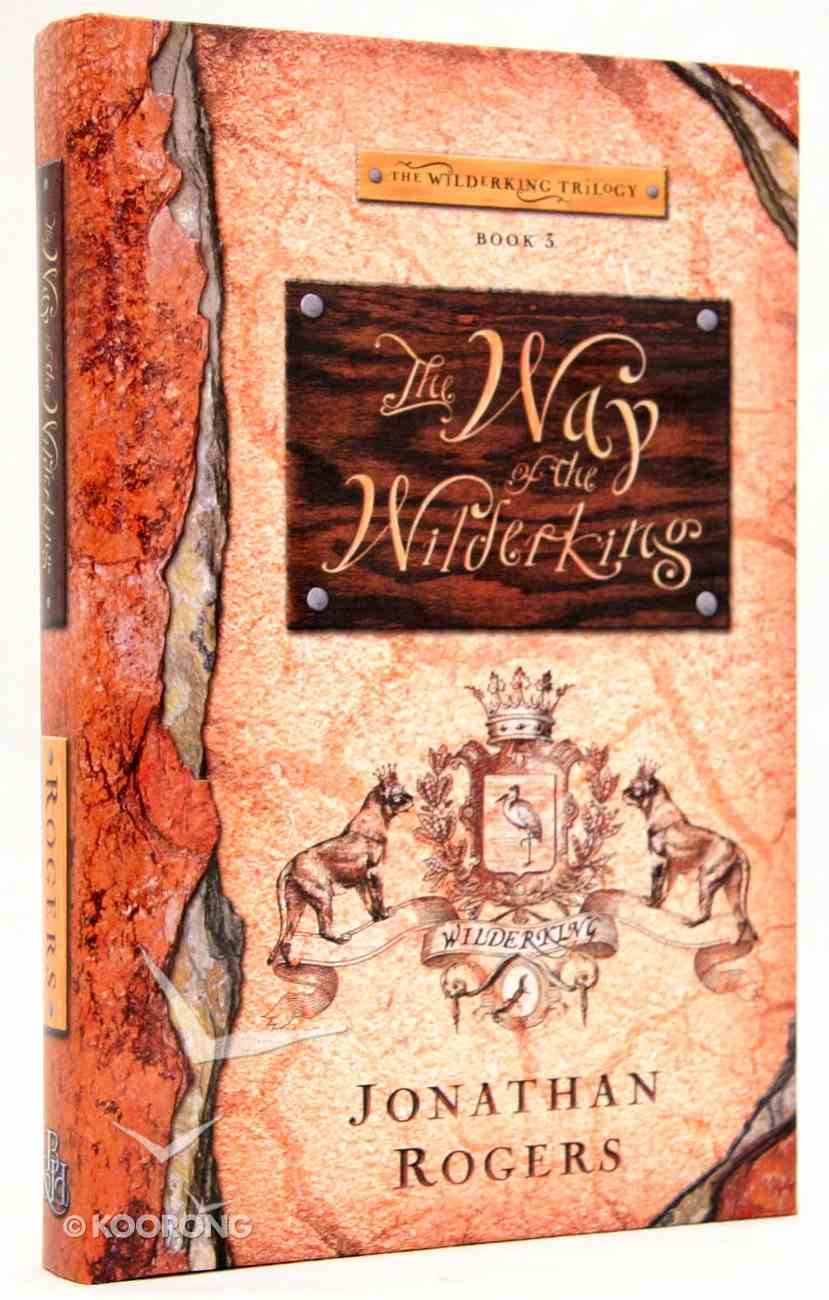 The Way of the Wilderking (#03 in Wilderking Trilogy Series) Hardback