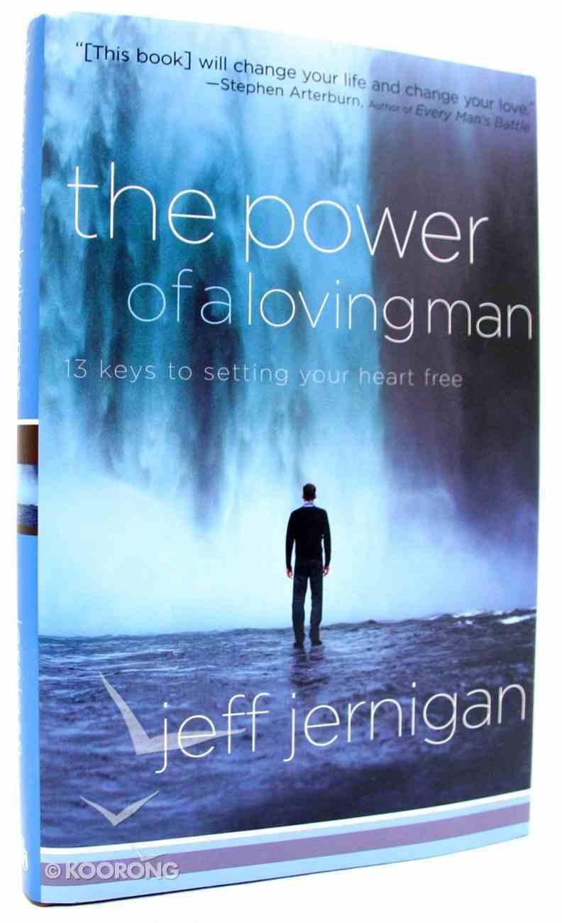 The Power of a Loving Man Hardback