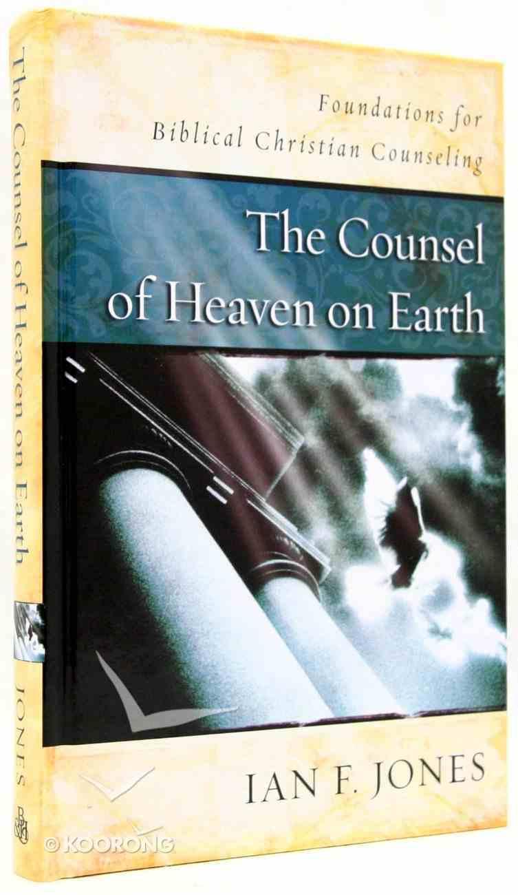 The Counsel of Heaven on Earth Hardback