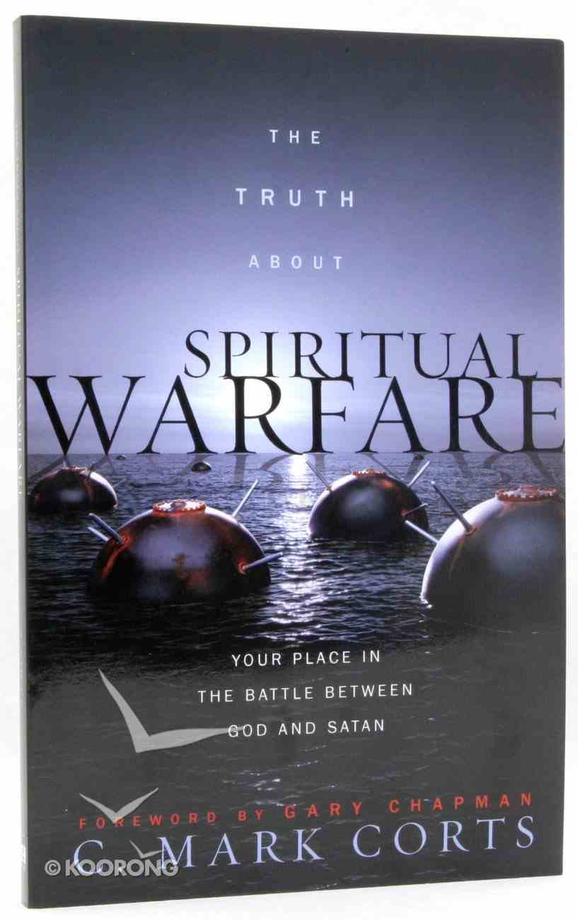 The Truth About Spiritual Warfare Paperback