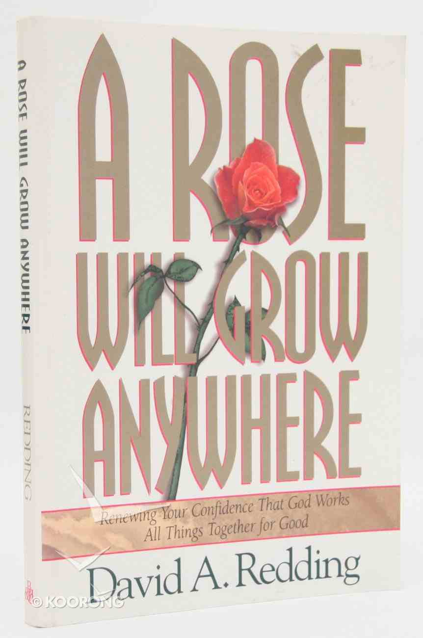 Rose Will Grow Anywhere Paperback