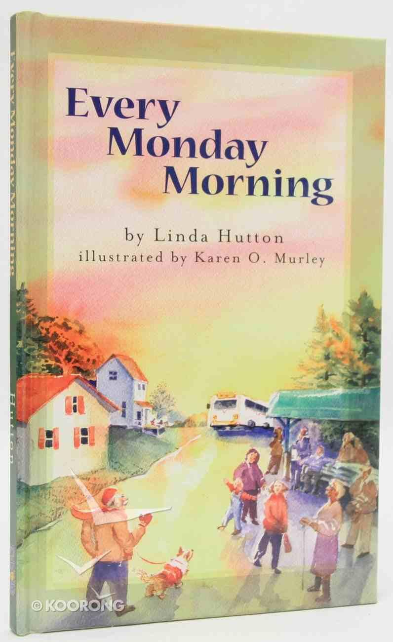 Every Monday Morning Hardback