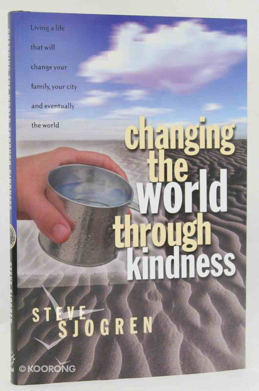 Changing the World Through Kindness Hardback