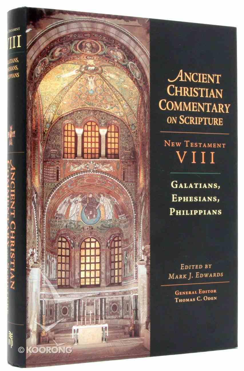 Accs NT: Galatians, Ephesians, Philippians (Ancient Christian Commentary On Scripture: New Testament Series) Hardback